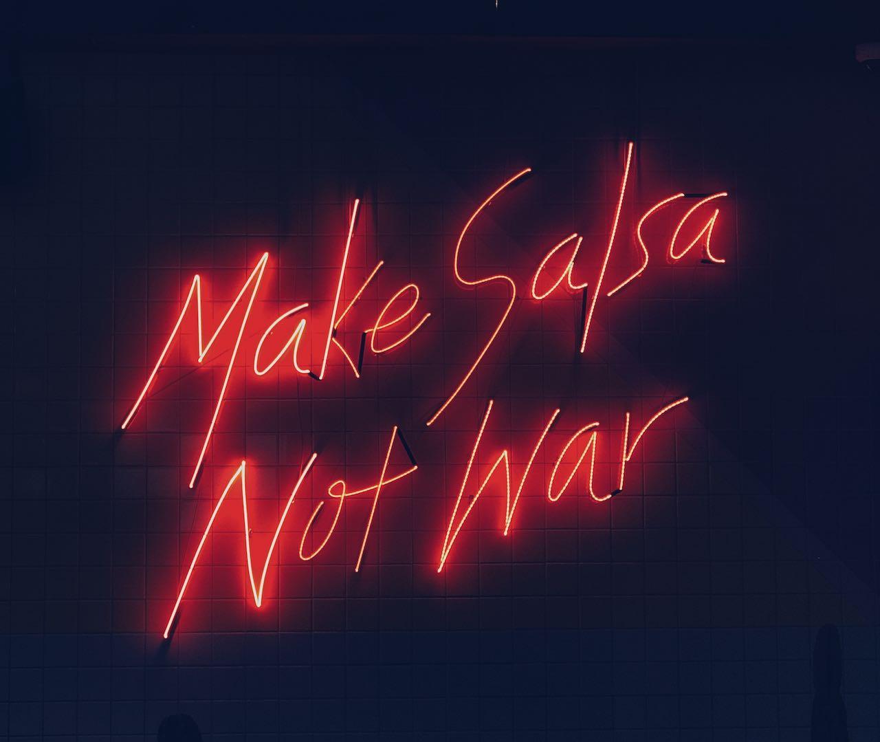 neon lights - Make Salsa not war